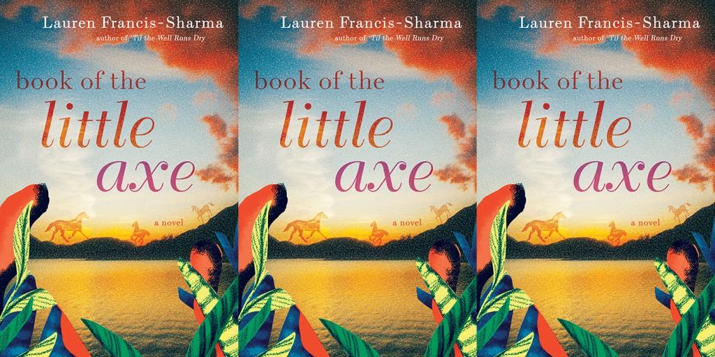 Lauren Francis-Sharma - Book of the Little Axe