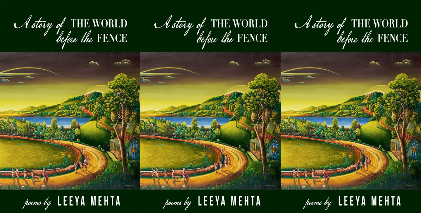 A Story of the World Before the Fence by Leeya Mehta
